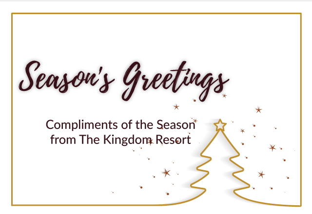 Season's Greetings from The Kingdom Resort
